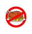 stop roasted turkey prohibited fried food red vector image vector image