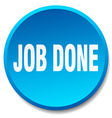 job done blue round flat isolated push button vector image vector image