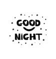 good night hand drawn style typography poster vector image vector image