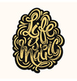 Life is magic concept hand lettering motivation vector image