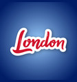 london - hand drawn name of great britain sticker vector image