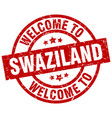 welcome to swaziland red stamp vector image vector image