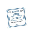 arrival or departure visa to dublin vector image