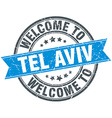 welcome to Tel Aviv blue round vintage stamp vector image vector image