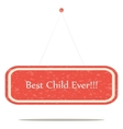 Best child ever vector image vector image