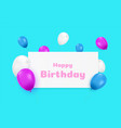 happy birthday banner with color balloons vector image vector image
