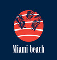 miami emblem with palm leaves and sun vector image