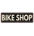 bike shop vintage rusty metal sign vector image vector image