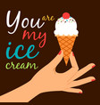 icecream in hand love poster concept vector image vector image