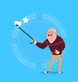 senior man taking selfie photo with self stick vector image vector image