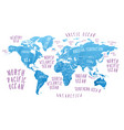 earth map with the name of the countries vector image vector image