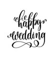 happy wedding black and white hand ink lettering vector image vector image