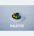 palette isometric icon isolated on color vector image