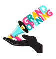 grand opening design with megaphone in human hand vector image vector image