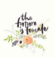 the future is female lettering with flowers vector image