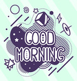 retro color good morning quote on abstrac vector image vector image