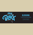 blog artistic lettering type with a cartoon hand vector image vector image