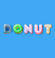 donut sign icing upper latters donuts bakery vector image