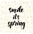 smile it s spring lettering vector image vector image
