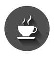 coffee cup icon with long shadow business concept vector image