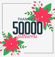 50000 online followers social media achievement vector image
