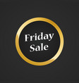 friday sale round label to november sell-out vector image