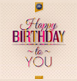 Happy birthday greeting card stripes lettering on vector image vector image