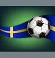 with soccer ball and flag of sweden vector image
