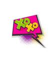 xoxo pop art comic book text speech bubble vector image vector image