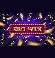 big win banner illuminated vector image vector image