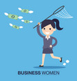 business woman trying to catch money vector image
