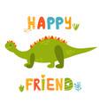 cute stegosaurus dinosaur and hand drawn text vector image vector image