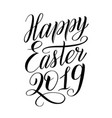 happy easter 2019design element for greeting card vector image