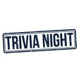 trivia night grunge rubber stamp vector image