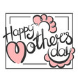 mothers day greeting card cartoon vector image