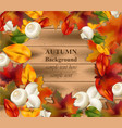 autumn leaves on wood background realistic vector image vector image
