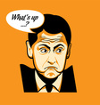 Whats up face vector image vector image