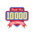 thank you 10000 followers numbers template for vector image vector image