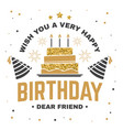 wish you a very happy birthday dear friend badge vector image