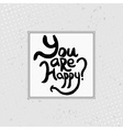 You are happy - hand drawn quotes black on grunge vector image