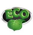ecological symbol with green leaf vector image vector image