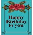 happy birthday to you design vector image