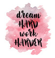 quote dream hard work harder vector image vector image