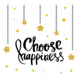 choose happiness lettering for poster vector image vector image