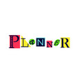 lettering of planner on colorful shapes vector image