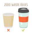 zero waste rules - disposable cup vs reusable cup vector image