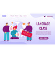 foreign language online class landing page design vector image