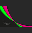black pink and green curves on black background vector image