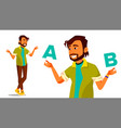 indian man comparing a with b creative vector image vector image