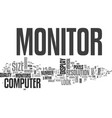 what to look for in a computer monitor text word vector image vector image